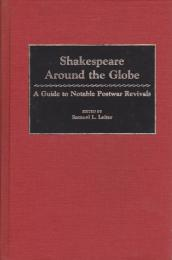 Shakespeare around the globe : a guide to notable postwar revivals