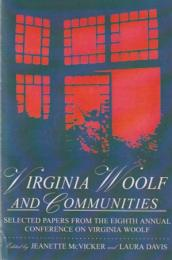 Virginia Woolf & communities : selected papers from the eighth annual conference on Virginia Woolf, Saint Louis University, Saint Louis, Missouri, June 4-7, 1998