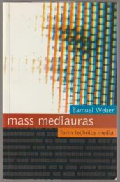 Mass mediauras : form, technics, media