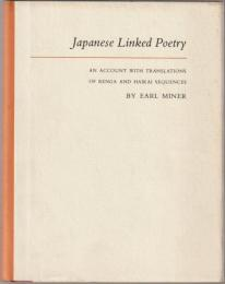 Japanese linked poetry : an account with translations of renga and haikai sequences