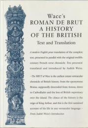 Wace's Roman de Brut, a history of the British : text and translation