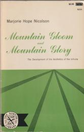 Mountain gloom and mountain glory : the development of the aesthetics of the infinite/ by Marjorie Hope Nicolson