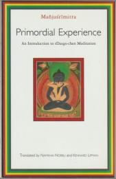Primordial experience : an introduction to RDzogs-chen meditation