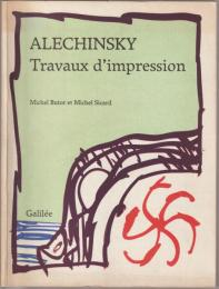 Alechinsky : travaux d'impression