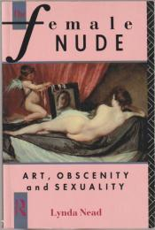The female nude : art, obscenity and sexuality