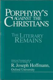 Porphyry's Against the Christians : the literary remains