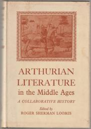 Arthurian literature in the Middle Ages : a collaborative history