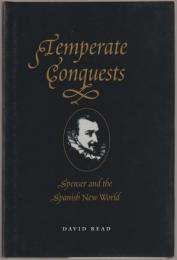 Temperate conquests : Spenser and the Spanish New World