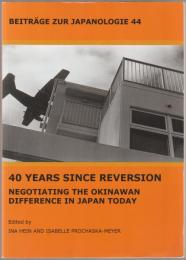 40 years since reversion : negotiating the Okinawan difference in Japan today