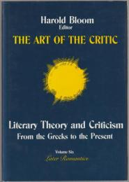 The art of the critic : literary theory and criticism from the Greeks to the present