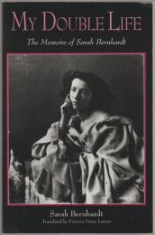 My double life : the memoirs of Sarah Bernhardt