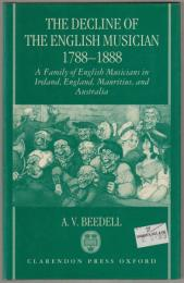 The decline of the English musician, 1788-1888 : a family of English musicians in Ireland, England, Mauritius, and Australia