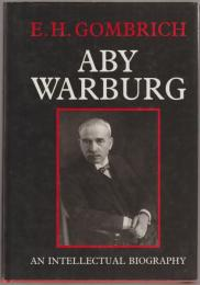Aby Warburg : an intellectual biography