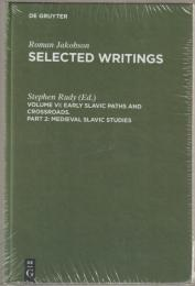 Selected writings : Vol. 6, Early Slavic paths and crossroads ; Part 2, Medieval Slavic studies.