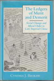 The ledgers of merit and demerit : social change and moral order in late imperial China
