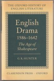 English drama, 1586-1642 : the age of Shakespeare.
