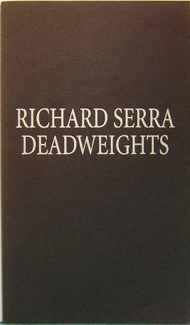 リチャード・セラ RICHARD SERRA DEADWEIGHTS 1991-1992