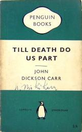 JOHN DICKSON CARR / Till Death Do Us Part PENGUIN BOOKS 950