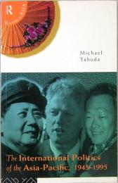 The International Politics of Asia-Pacific, 1945-1995