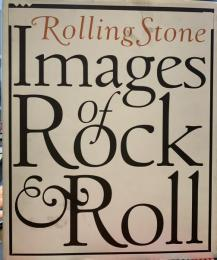 "Rolling Stone"": Images of Rock & Roll"
