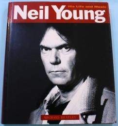 Neil Youg His Life and Music ニール・ヤング