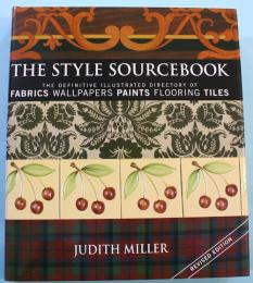 THE STYLE SOURCEBOOK THE DEFINITIVE ILLUSTRATED DIRECTORY OF FABRICS WALLPAPERS PAINTS FLOORING TILES