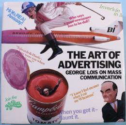 THE ART OF ADVERTISING  GEORGE LOIS ON MASS COMMUNICATION