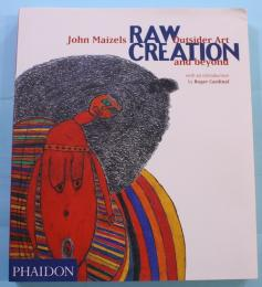 Raw Creation Outsider Art & Beyond