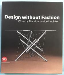 Design without Fashion Works by Theodore Waddell, architect
