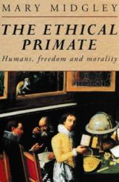 The Ethical Primate : Humans,Freedom and Morality