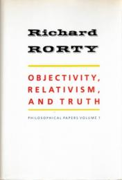 Objectivity, Relativism, and Truth (Philosophical Papers Vol.1)