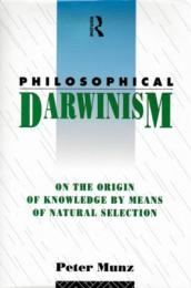 Philosophical Darwinism : on the Origin of Knowledge by Means of Natural Selection