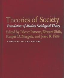 Theories of Society : Foundations of Modern Sociological Theory