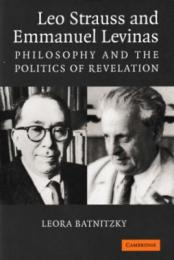 Leo Strauss and Emmanuel Levinas : Philosophy and the Politics of Revelation