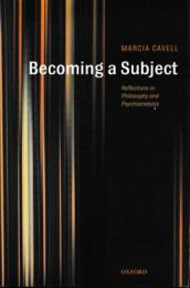 Becoming a Subject : Reflections in Philosophy and Psychoanalysis