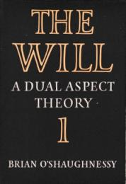 The Will : A Dual Aspect Theory 1/2