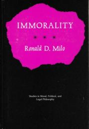 Immorality : Studies in Moral, Political and Legal Philosophy