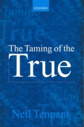 The Taming of the True