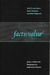 Fact and Value : Essays on Ethics and Metaphysics for Judith Jarvis Thomson