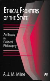 Ethical Frontiers of the State : An Essay in Political Philosophy