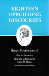 Eighteen Upbuilding Discourses (Kierkegaard's Writings,V)