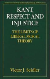 Kant, Respect and Injustice : The Limits of Liberal Moral Theory