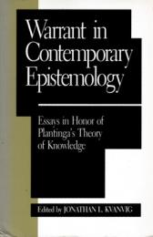 Warrant in Contemporary Epistemology : Essays in Honor of Platinga's Theory of Knowledge