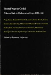 From Frege to Goedel :A Source Book in Mathematical Logic, 1879-1931