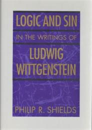 Logic and Sin in the Writings of Ludwig Wittgenstein
