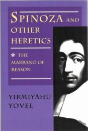 Spinoza and Other Heretics : The Marrano of Reason/The Adventure of Immanence 2vols.