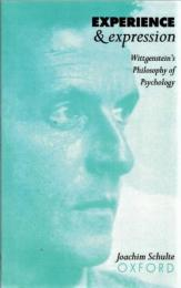 Experience and Expression : Wittgenstein's Philosophy of Psychology