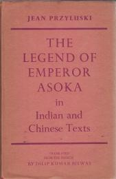 The Legend of Emperor Asoka in Indian and Chinese Texts