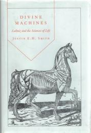 Divine Machines : Leibniz and the Sciences of Life