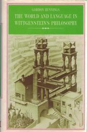 The World and Language in Wittgenstein's Philosophy